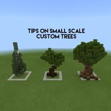 Tips On Small Scale Custom Trees Showcased A Few Small Custom Trees And Included Some General Tip Minecraft Structures Minecraft Blueprints Minecraft Projects