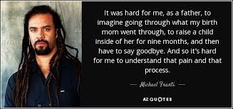 michael franti quote it was hard for me as a father to imagine
