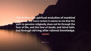 "albert einstein quote ""the further the spiritual evolution of"