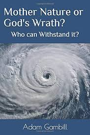 Mother Nature or God's Wrath?: Who can Withstand it?: Gambill, Mr. Adam  Patrick: 9781086839715: Amazon.com: Books
