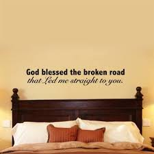 Amazon Com Katazoom God Blessed Broken Road That Led Me Straight To You Vinyl Wall Decal Home Kitchen