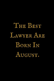 the best lawyer are born in august