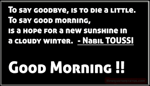 to say goodbye is to die a little new quotes status
