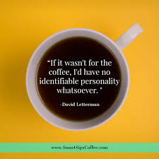 quotes about coffee you can relate to smart sips coffee