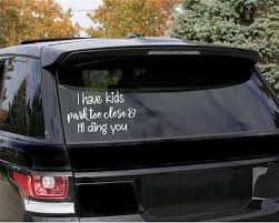 I Have Kids Park Too Close And I Ll Ding You Car Etsy