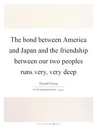 the bond between america and and the friendship between