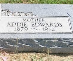 Addie Edwards (1879-1952) - Find A Grave Memorial