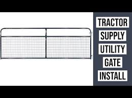 Tractor Supply Utility Gate Installation Countyline Wire Filled Tube Gate Review Youtube