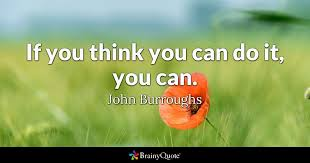 john burroughs if you think you can do it you can
