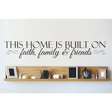 Design With Vinyl This Home Is Built On Faith Family Friends Wall Decal Reviews Wayfair