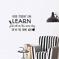 Education Wall Decal Quote Every Student Can Learn Just Not On The Same Day Or In The Same Way Wall Decals Educational Quotes Teacher Classroom Playroom Kids Children Wall Art Home Decor