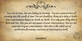 rajneesh you exist in time but you belong to eternity you are a