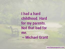 quotes about hard childhood top hard childhood quotes from