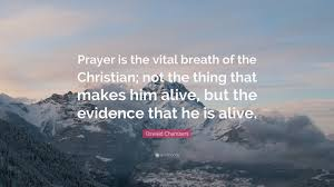 """oswald chambers quote """"prayer is the vital breath of the"""