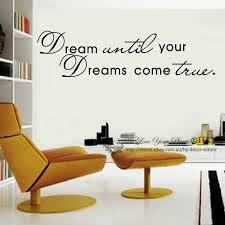 Dream Until Your Dreams Come True Wall Art Quote Removable Stickers Vinyl Decals Ebay