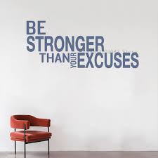 Be Stronger Than Your Excuses Wall Sticker Vinyl For Gym Classroom Motivational Text Wall Decal Home Decoration Decal Cn033 Wall Stickers Aliexpress