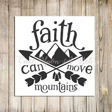 Faith Can Move Mountains Vinyl Decal Laptop Decal Water Etsy In 2020 God Decal Vinyl Decals Christian Decals