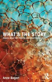 What S The Story Essays About Art Theater And Storytelling By Anne Bogart Pdf Download Shani Bernharddjhjsd