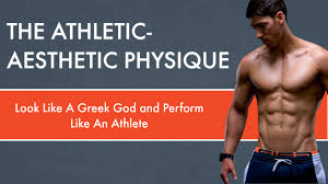 athletic and aesthetic physique