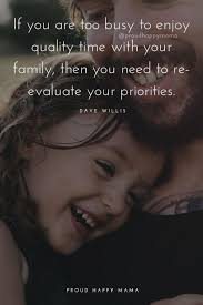 quotes family time together spend more quality time family