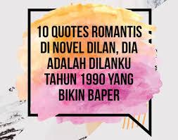 berita quotes dilan terbaru hari ini quotes r tis di novel