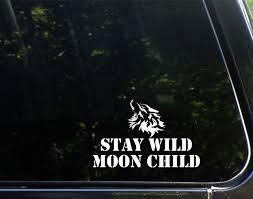 Stay Wild Moon Child Wolf 6 X 3 3 4 Vinyl Die Cut Decal Bumper Sticker For Windows Cars Trucks Laptops Etc Sign Depot Sd1 10004 Walmart Com Walmart Com