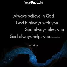 always believe in god quotes writings by gitu yourquote