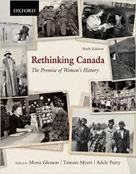 Amazon.com: Rethinking Canada: The Promise of Women's History  (9780195431728): Gleason, Mona, Perry, Adele, Myers, Tamara: Books
