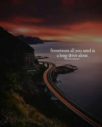 sometimes all you need is a long drive alone driving quotes