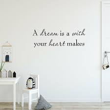 Vwaq A Dream Is A Wish Your Heart Makes Vinyl Inspirational Quote Wall Decal Reviews Wayfair