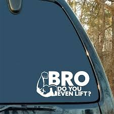 Amazon Com Car Sticker Car Decal 20 3cm 9 3cm Bro You Even Lift Weight Lifting Gloves Funny Construction Body Car Styling Styling Labels Home Kitchen