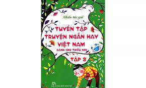 Sách nói Tuyển Tập Truyện Ngắn Hay Việt Nam Dành Cho Thiếu Nhi Tập ...