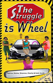 The Struggle is Wheel (#TheStruggleBooks Book 3) - Kindle edition by Smith, Patrice,  Smith, Donna, Smith, Shannon, Smith, Charity, Smith, Faith, Smith, Patrice,  Smith, Jermaine, Anderson, Marie. Children Kindle eBooks @ Amazon.com.
