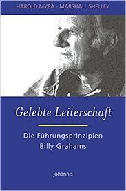 The Leadership Secrets of Billy Graham: Harold Myra; Marshall Shelley:  9783501015889: Amazon.com: Books