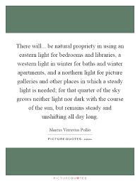 there will be natural propriety in using an eastern light for