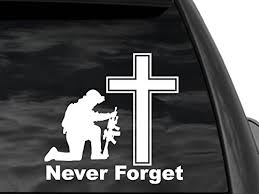 Fgd Never Forget Kneeling Soldier Cross Window Decal Sticker 8 X8 5 Us Military Memorial Nftf2 Universal Car Truck Suv Family Graphix Llc