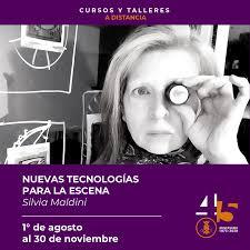 CELCIT. Centro Latinoamericano de Creación e Investigación Teatral -  #CursosaDistancia #45aniversario Taller a distancia NUEVAS TECNOLOGÍAS PARA  LA ESCENA / Silvia Maldini .1º de agosto al 30 de noviembre . ABIERTA LA