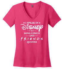 i speak disney song lyrics and friends quotes district v neck