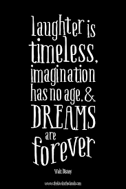 laughter is timeless dreams are forever disney printable forever