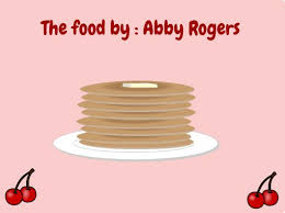 """The food by : Abby Rogers"""" - Free stories online. Create books for kids 