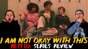 I Am Not Okay With This Netflix Series Review - YouTube