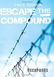 Pdf Escape The Compound The Cooperative Puzzle Escape Book Tails Edition Escapages Full Pages 1 2 Text Version Anyflip