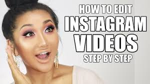 edit insram beauty videos step