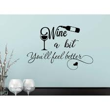Wine A Bit You Ll Feel Better 23 X 15 Calligraphy Sticker Wall Decal Art Decor Cooking Kitchen Motivational Inspirational Wall Sticker Decorative Lettering Iron Chef Walmart Com Walmart Com