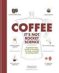 Coffee: It's not rocket science eBook by Sebastien Racineux ...
