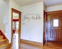 Stay Awhile Wall Decal Welcome Entryway Decal Front Door Decal Guests Welcome Farmhouse Decal Come On In And Stay Awhile