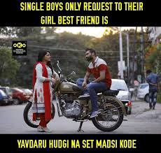 single boys only request to their girl best friend is kannada memes