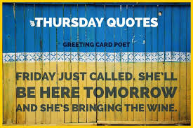thursday quotes for every one of the year funny inspiring good