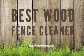 Best Wood Fence Cleaner Buyer S Guide And Review Make Home Healthy