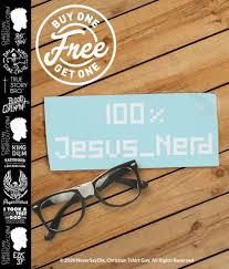 100 Jesus Nerd Computer Geek Funny Christian Vinyl Decal Car Stic Christiantshirtguy Com